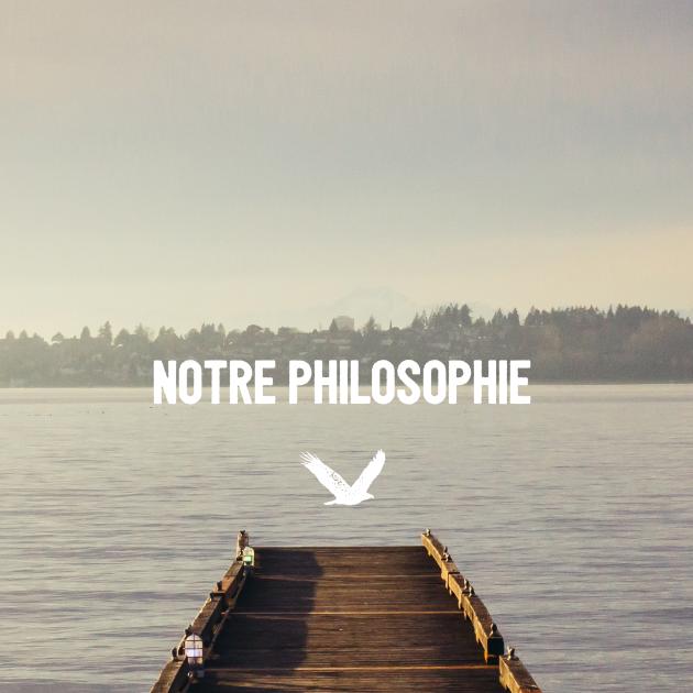 Notre philosophie